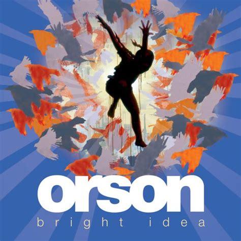 Bright Idea L by Orson Album Quot Bright Idea Quot World