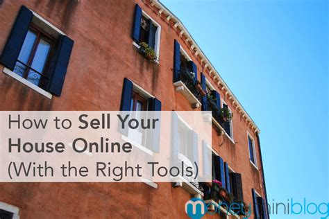 sell your house online how to sell your house online with the right tools