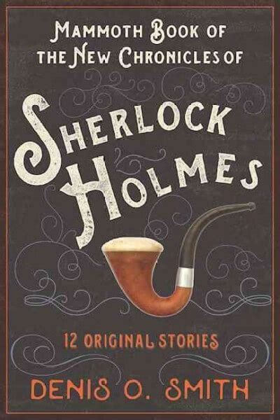 of sherlock books the mammoth book of the new chronicles of sherlock