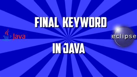 java tutorial final keyword final keyword in java with exle youtube