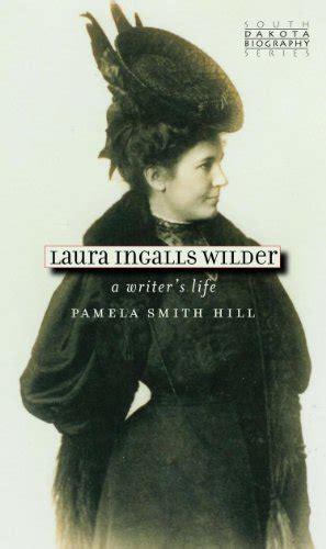 biography book on laura ingalls wilder ebook laura ingalls wilder a writer s life south dakota