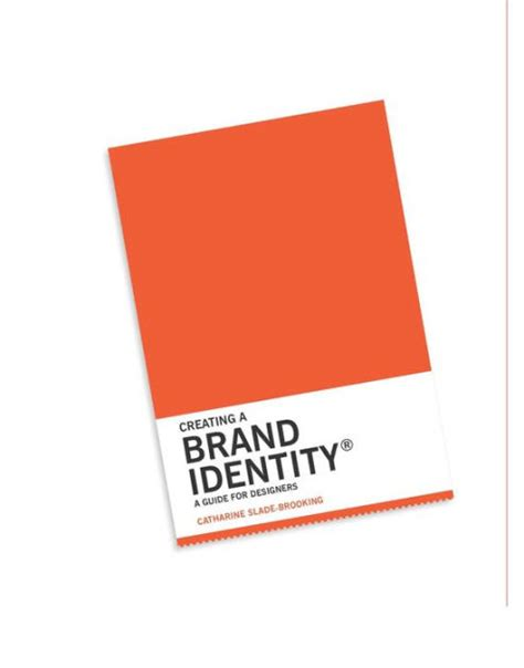 creating a brand identity creating a brand identity a guide for designers by catharine slade brooking 9781780675626