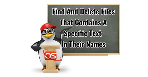 How To Find By Their Name How To Find And Delete Files That Contains A Specific Text In Their Names In Linux