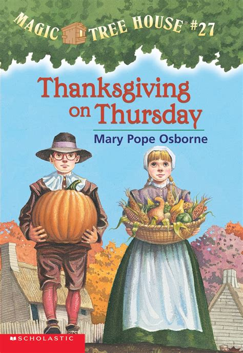 magic tree house 53 thanksgiving on thursday by mary pope osborne scholastic