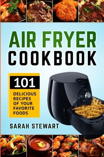 air fryer cookbook with 100 best recipes of healthy meals for the whole family books biography of author stewart booking appearances