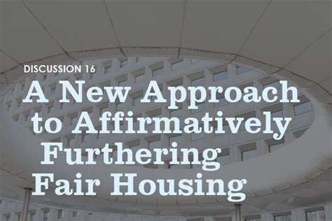 affirmatively furthering fair housing the dream revisited furman center for real estate and urban policy