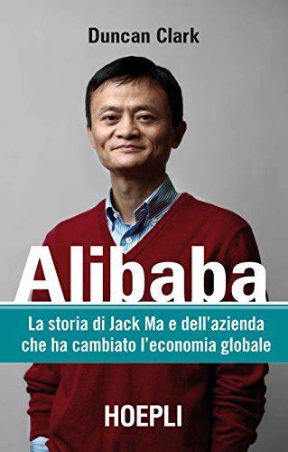 alibaba duncan clark pdf duncan clark alibaba la storia di jack ma e dell