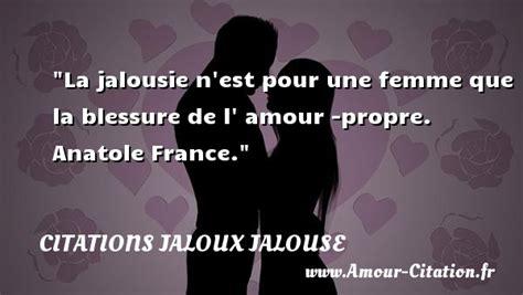 jalousie d une femme la jalousie n est pour une citations jaloux jalouse