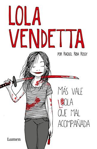 libro lola vendetta spanish edition lola vendetta spanish edition m 225 s vale lola que mal import it all
