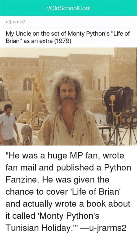 Life Of Brian Meme - roldschool cool ujrarms2 my uncle on the set of monty