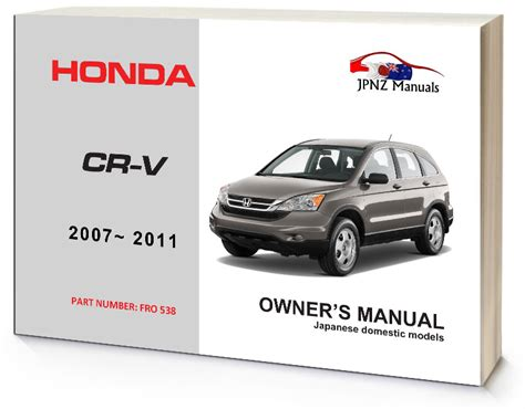 where to buy car manuals 2007 honda cr v electronic throttle control honda cr v crv car owners manual 2007 2011 jpnz new zealand s premier japanese car owners