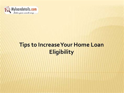 tips to increase your home loan eligibility
