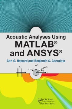 engineering analysis with ansys software second edition books acoustic analyses using matlab 174 and ansys 174
