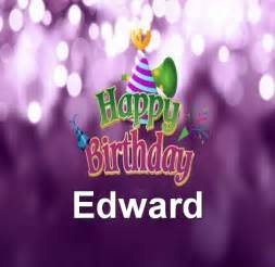 happy birthday edward happy birthday