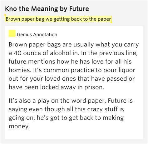 brown paper bag we getting back to the paper kno the