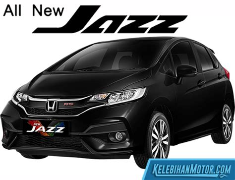 All New Honda Jazz 2018 by Spesifikasi Dan Harga All New Honda Jazz 2018 Terlengkap