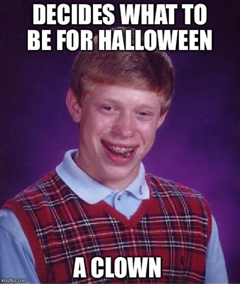 What In Memes - bad luck brian meme imgflip
