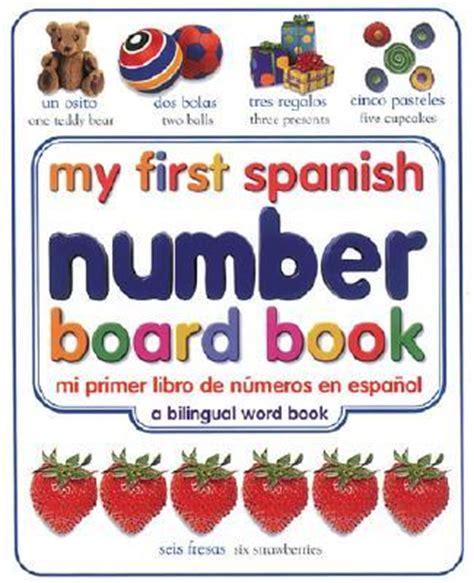 libro talk spanish book 3rd my first spanish number board book mi primer libro de numeros en espanol dk publishing