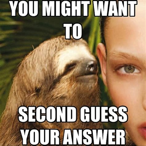 Joke Meme - dirty sloth jokes meme