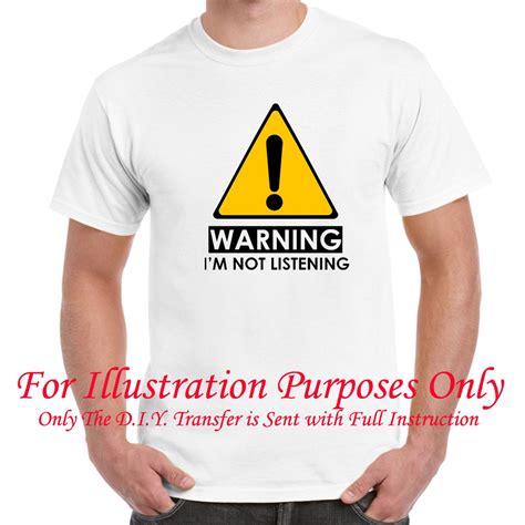 T Shirt Listening The womens sayings slogans t shirts warning i m not