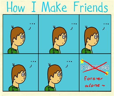 7 Ways To Make Friends With The Neighbors by How I Make Friends Meme Done By Whase On Deviantart