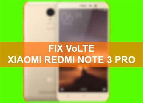 tutorial flash xiaomi redmi note 3 cara fix volte xiaomi redmi note 3 pro tanpa pc