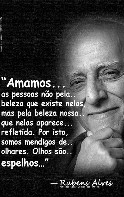 Rubens Alves Faz tão pouco tempo que nos deixou