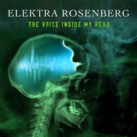 voices inside my head house music elektra rosenburg the voices in my head schleuder