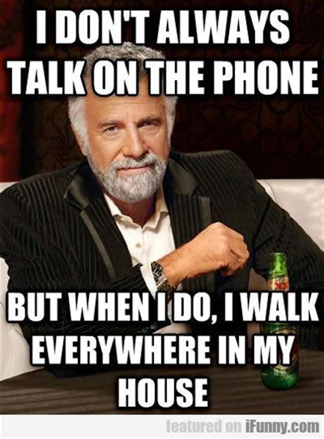 always on the phone i don t always talk on the phone ifunny