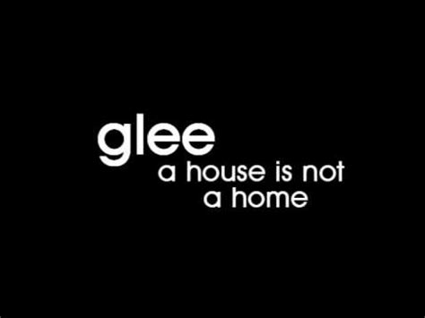 glee cast a house is not a home lyrics