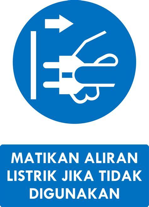 Gunakan Seperlunya rambu k3 kumpulan rambu kewajiban k3 safety sign