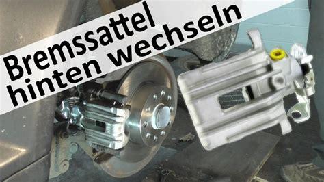Bremsen Wechseln Audi A3 by Audi A3 Bremssattel Hinten Wechseln Seat Leon Bremss 228 Ttel