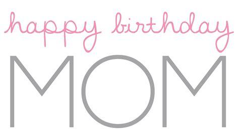 Happy Birthday Mummy Quotes Happy Birthday Mom