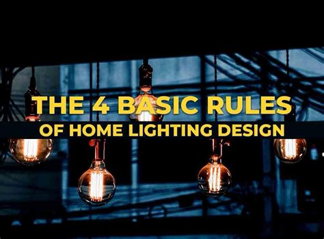 home lighting design rules the 4 basic rules of home lighting design