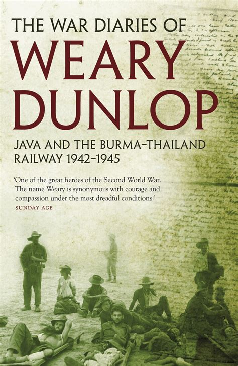 a thailand diary books the war diaries of weary dunlop by edward e dunlop