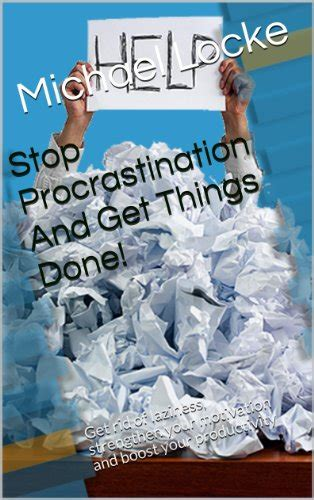 procrastination anti procrastination 101 the ultimate guide to eliminating procrastination getting results procrastination productivity hacks time development get stuff done entrepreneur ebook how to stop being lazy overcoming procrastination