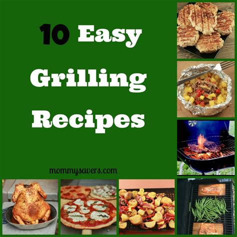 10 easy grilling recipes mommysavers