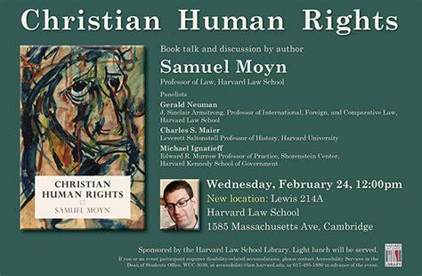 Harvard Human Rights Mba by Faculty Book Talk Samuel Moyn S Christian Human Rights