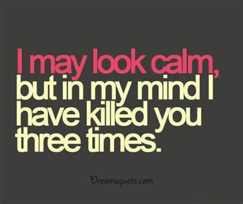 funniest quotes sayings about my mind always killed three