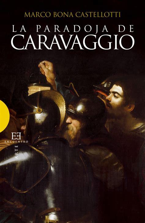 pdf libro e beyond caravaggio descargar la paradoja de caravaggio ediciones encuentro