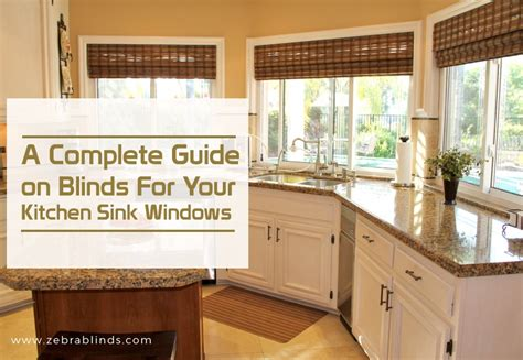 blinds for kitchen window sink blinds for kitchen sink windows a complete guide