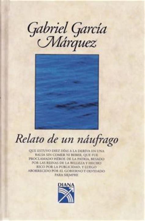 libro relato de un naufrago reflexi 243 n sobre relato de un n 225 ufrago periodistikas003 s blog