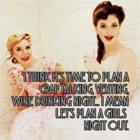 Girls Night Meme - the 25 best girls night out meme ideas on pinterest