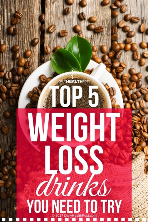 5 weight loss drinks top 5 weight loss drinks you need to try