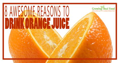 7 Reasons Orange Juice Is For You by 8 Awesome Reasons To Drink Orange Juice