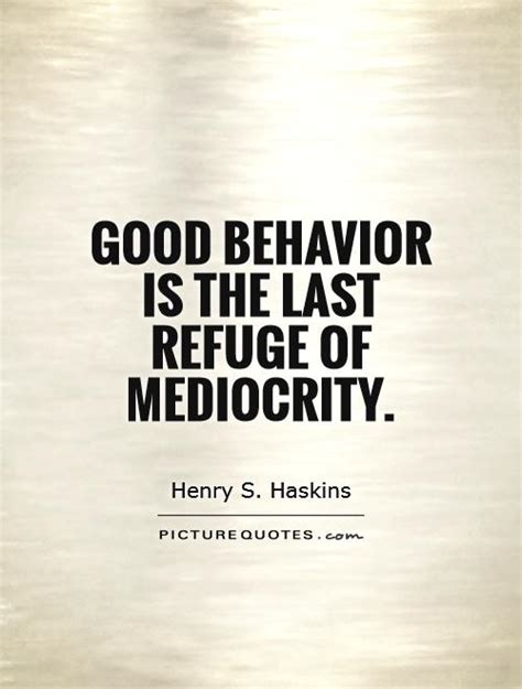 Best Of The Mediocre 2 by Behavior Is The Last Refuge Of Mediocrity Picture