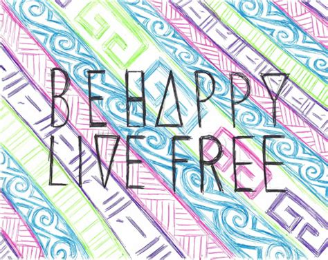 Be Free Be Happy Be Live Free Be Happy