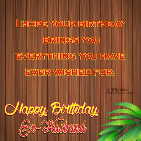 Happy Birthday Wishes To Ex Birthday Wishes For Ex Husband