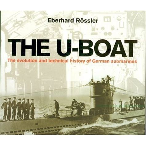sub marine books the u boat the evolution and technical history of german