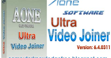 aone ultra video joiner 6 4 0311 full version free download computer knowledge free aone ultra video joiner v 6 4